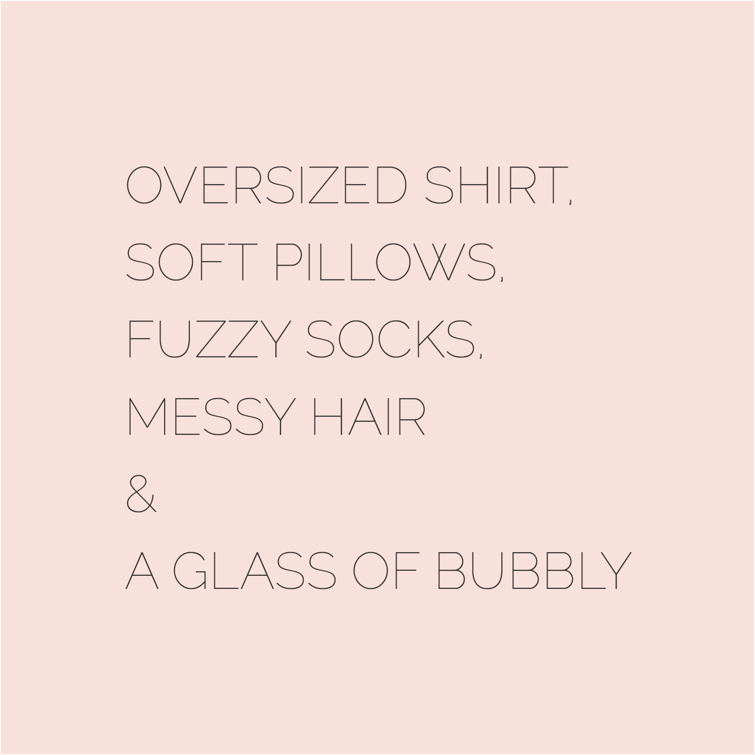 quote champagne cozy sunday morning in bed champagne sparkling wine oversized shirt fuzzy socks messy hair and a glass of bubbly